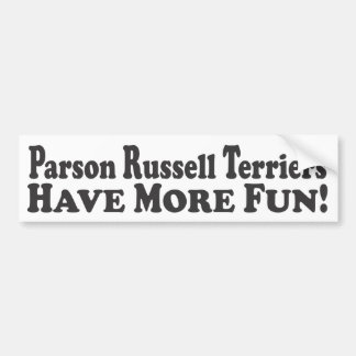 Parson Russell Terriers Have More Fun! - Bumper St Bumper Sticker