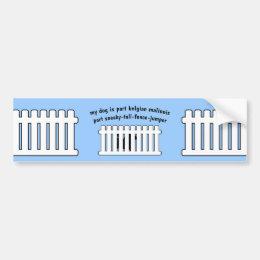 Part Belgian Malinois Part Fence-Jumper Bumper Sticker