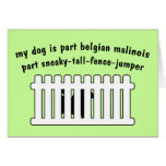 Part Belgian Malinois Part Fence-Jumper Greeting Cards