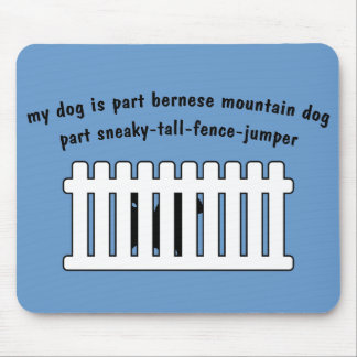 Part Bernese Mountain Dog Part Fence-Jumper Mouse Pad