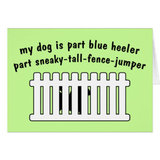 Part Blue Heeler Part Fence-Jumper Greeting Card