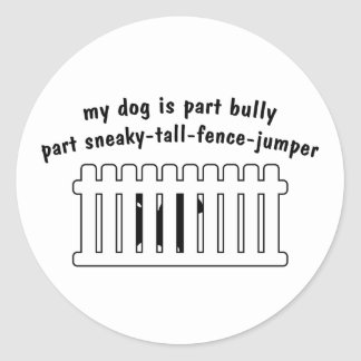 Part Bully Part Fence-Jumper Classic Round Sticker