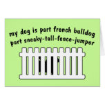 Part French Bulldog Part Fence-Jumper Greeting Card