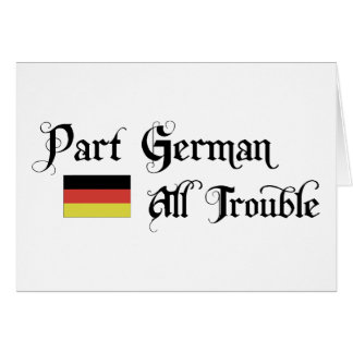 Part German All Trouble Greeting Card