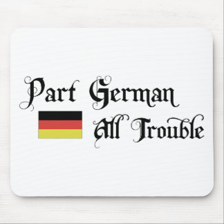 Part German All Trouble Mousepad