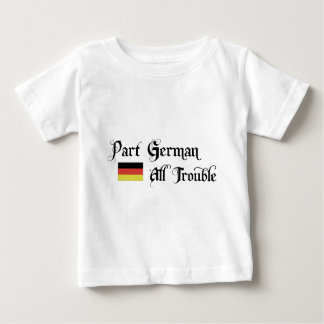 Part German All Trouble Tee Shirt