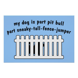 Part Pit Bull Part Fence-Jumper Posters