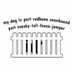 Part Redbone Coonhound Part Fence-Jumper Acrylic Cut Outs