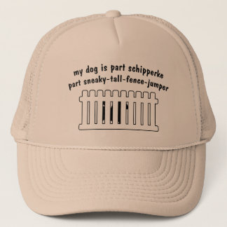 Part Schipperke Part Fence-Jumper Trucker Hat