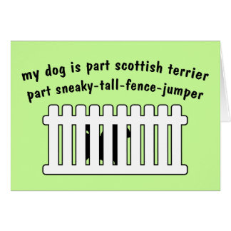 Part Scottish Terrier Part Fence-Jumper Card