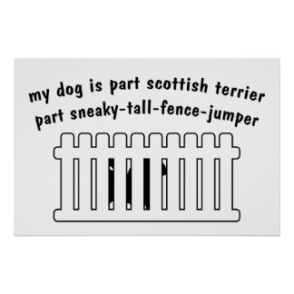 Part Scottish Terrier Part Fence-Jumper Poster