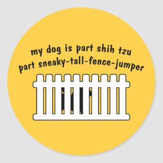 Part Shih Tzu Part Fence-Jumper Stickers