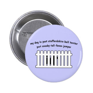 Part Staffordshire Bull Terrier Part Fence-Jumper Pins