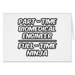 Part-Time Biomedical Engineer...Full-Time Ninja Greeting Card