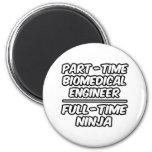 Part-Time Biomedical Engineer...Full-Time Ninja Fridge Magnet