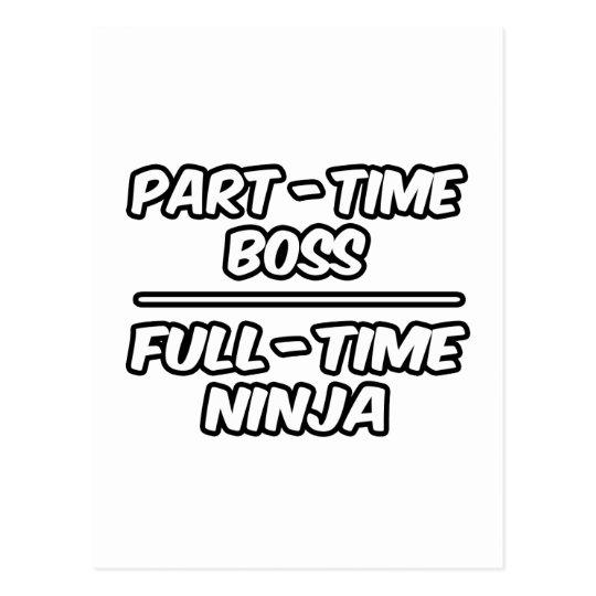 Part-Time Boss...Full-Time Ninja Postcard
