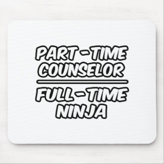 Part-Time Counselor...Full-Time Ninja Mouse Pad