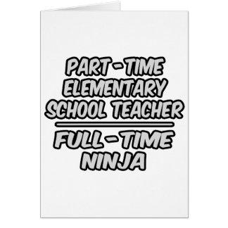 Part-Time Elementary School Teacher FullTime Ninja Cards