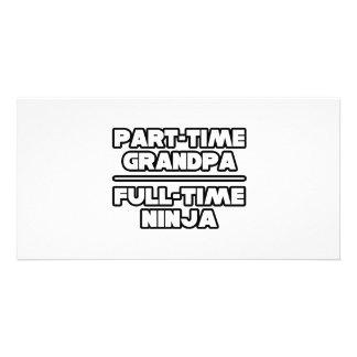 Part Time Grandpa...Full Time Ninja Photo Card
