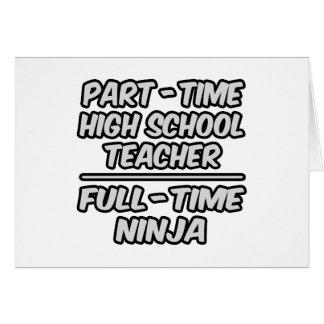 Part-Time High School Teacher...Full-Time Ninja Card
