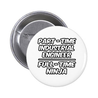 Part-Time Industrial Engineer...Full-Time Ninja Pins