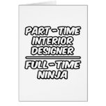 Part-Time Interior Designer...Full-Time Ninja Greeting Cards