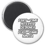 Part-Time Interior Designer...Full-Time Ninja Magnets