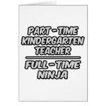 Part-Time Kindergarten Teacher...Full-Time Ninja Card