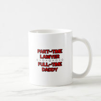 Part-Time Lawyer .. Full-Time Daddy Mugs