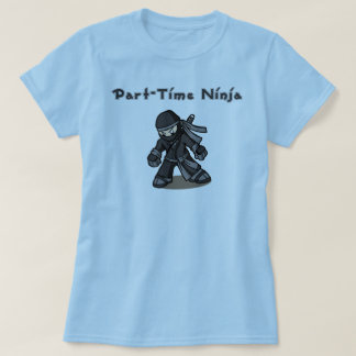 Part-Time Ninja T-Shirt