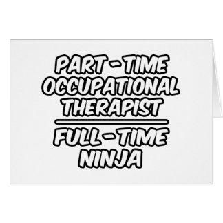 Part-Time Occ Therapist...Full-Time Ninja Card