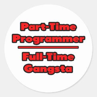 Part-Time Programmer .. Full-Time Gangsta Classic Round Sticker