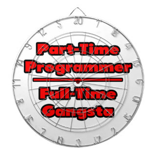 Part-Time Programmer .. Full-Time Gangsta Dartboard With Darts