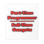 Part-Time Programmer .. Full-Time Gangsta Notepads