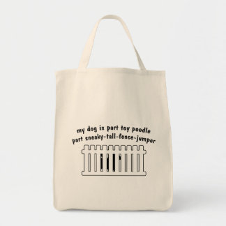 Part Toy Poodle Part Fence-Jumper Grocery Tote Bag