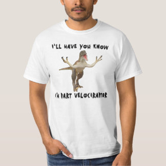 Part Velociraptor! Shirt