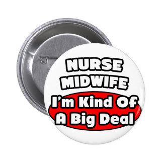 Partera de la enfermera. Gran cosa Pin Redondo De 2 Pulgadas
