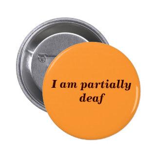 Partial Deafness Badge 2 Inch Round Button