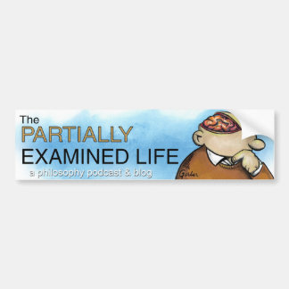Partially Examined Life Bumper Sticker