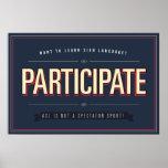 "Participate. ASL class… poster<br><div class=""desc"">For your ASL Classroom</div>"