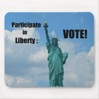 Participate in Liberty: VOTE! Mouse Pad