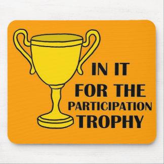 Participation Trophy Mousepad