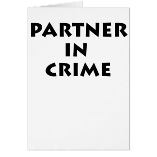 Partner in crime! card