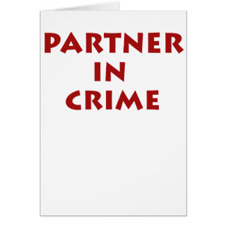 Partner in crime! greeting card