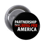 Partnership for a Liberal-Free America Buttons