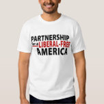 Partnership for a Liberal-Free America T Shirt