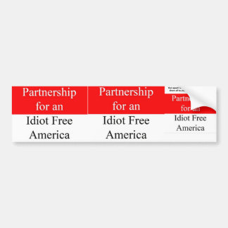 Partnership for an Idiot Free America Bumper Sticker