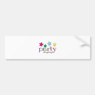 party all night long car bumper sticker