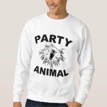 Party Animal. A Fun Design for Fun People. Sweatshirt