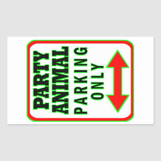 Party Animal Parking Only Rectangular Sticker